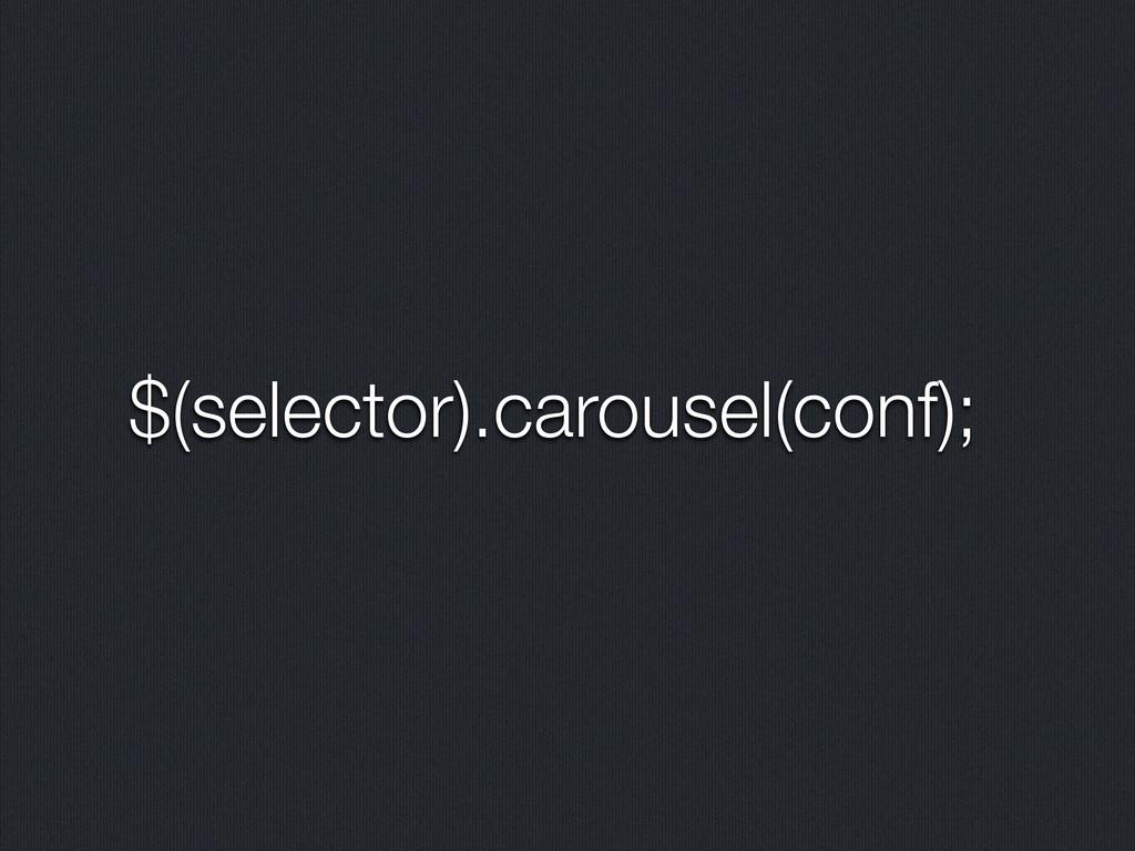 $(selector).carousel(conf);