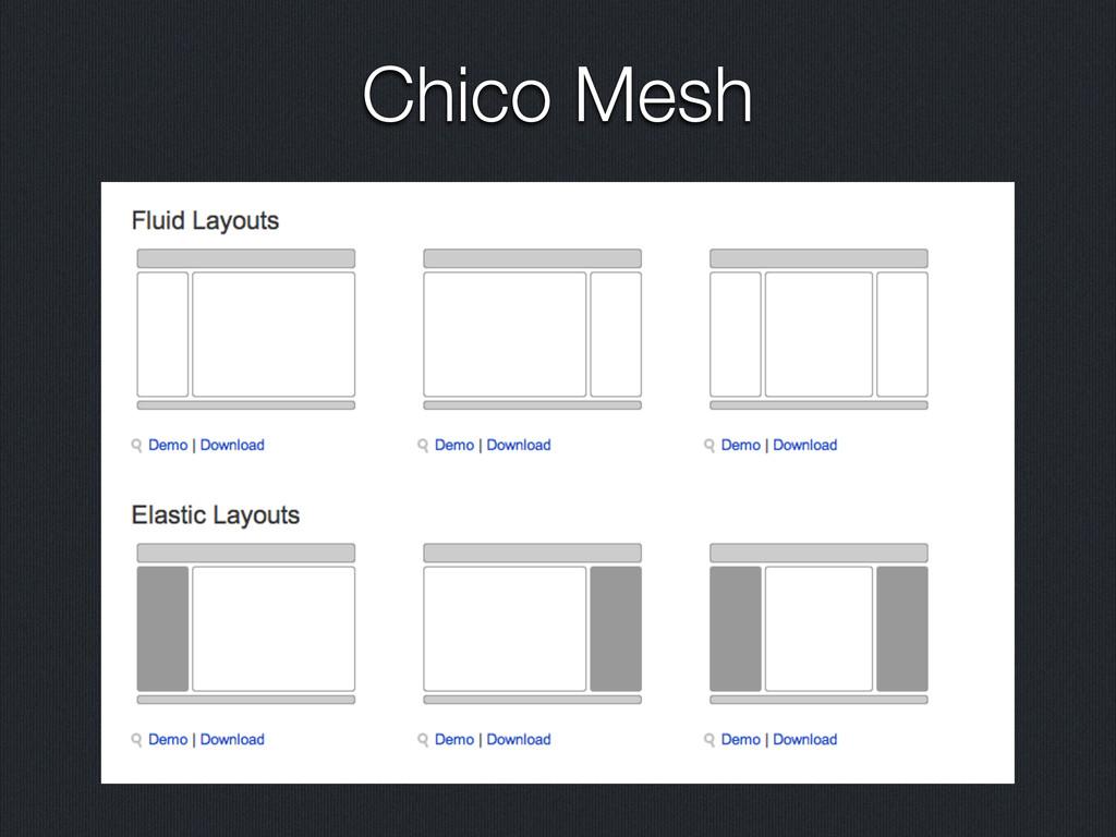Chico Mesh