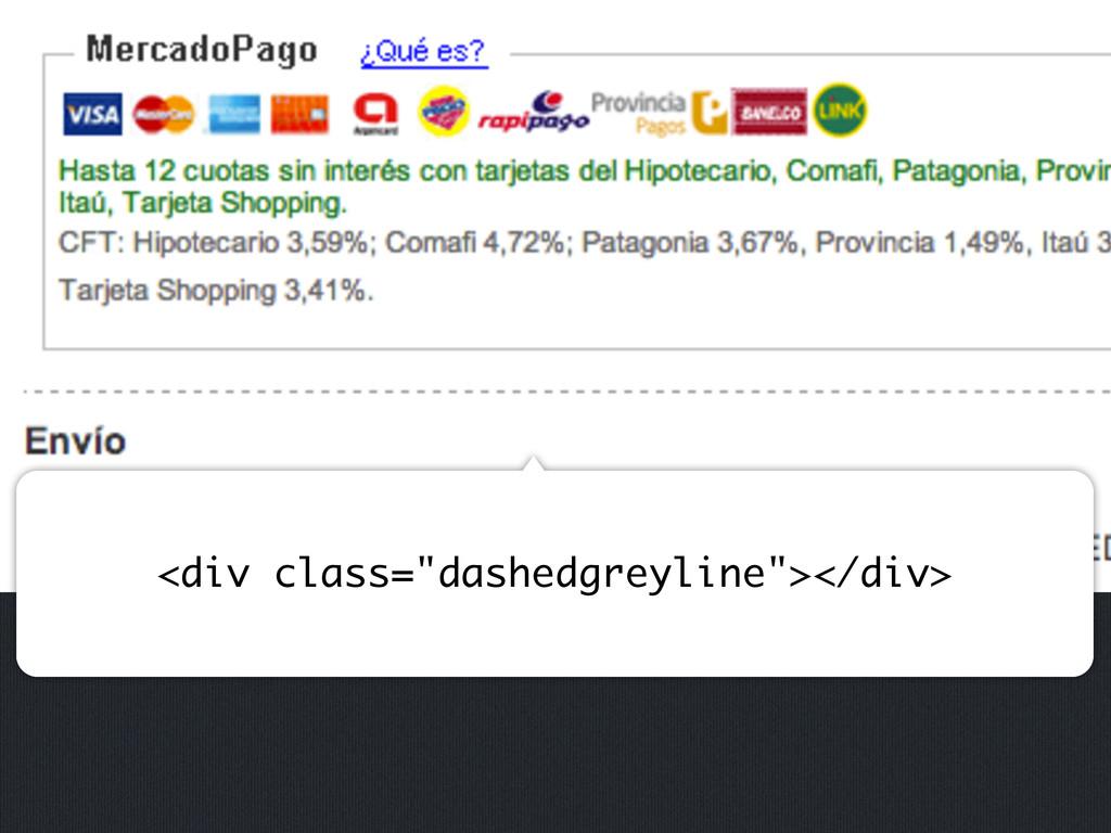 "<div class=""dashedgreyline""></div>"