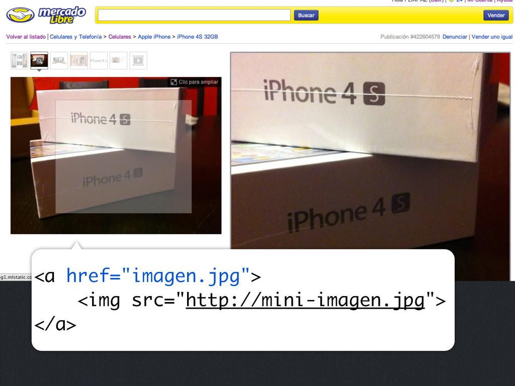 """<a href=""""imagen.jpg""""> <img src=""""http://mini-ima..."""
