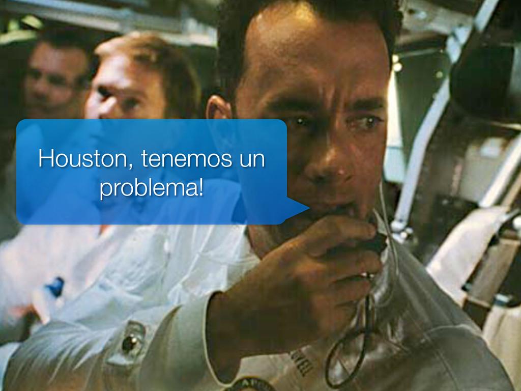 Houston, tenemos un problema!