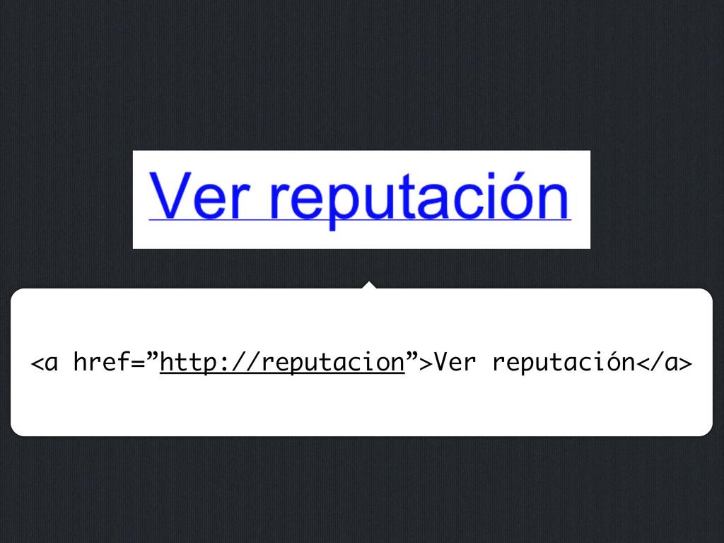 """<a href=""""http://reputacion"""">Ver reputación</a>"""