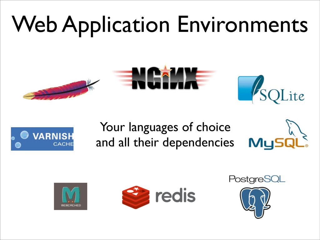 Web Application Environments Your languages of ...