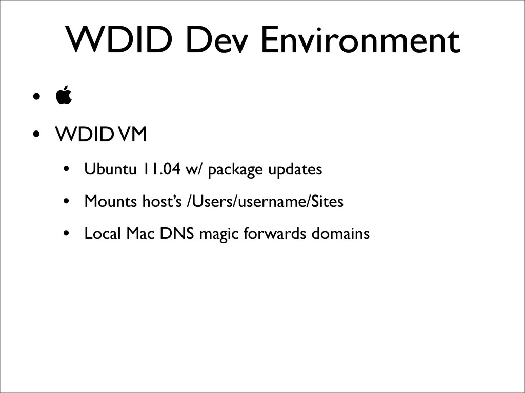 WDID Dev Environment •  • WDID VM • Ubuntu 11....