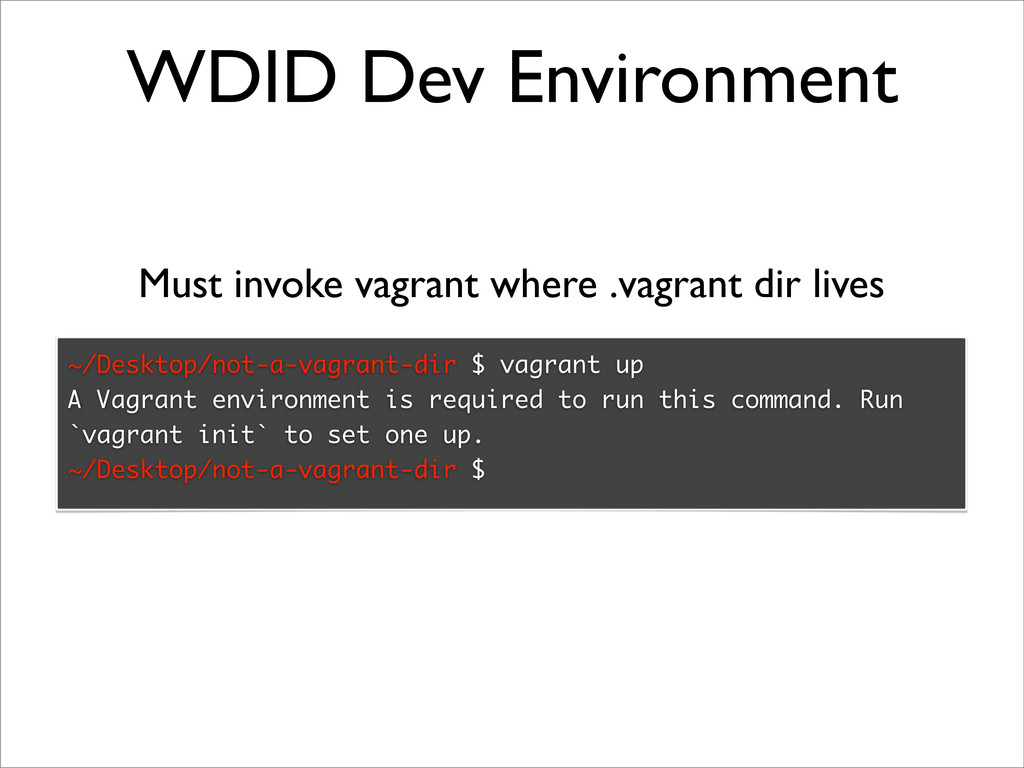 WDID Dev Environment ~/Desktop/not-a-vagrant-di...