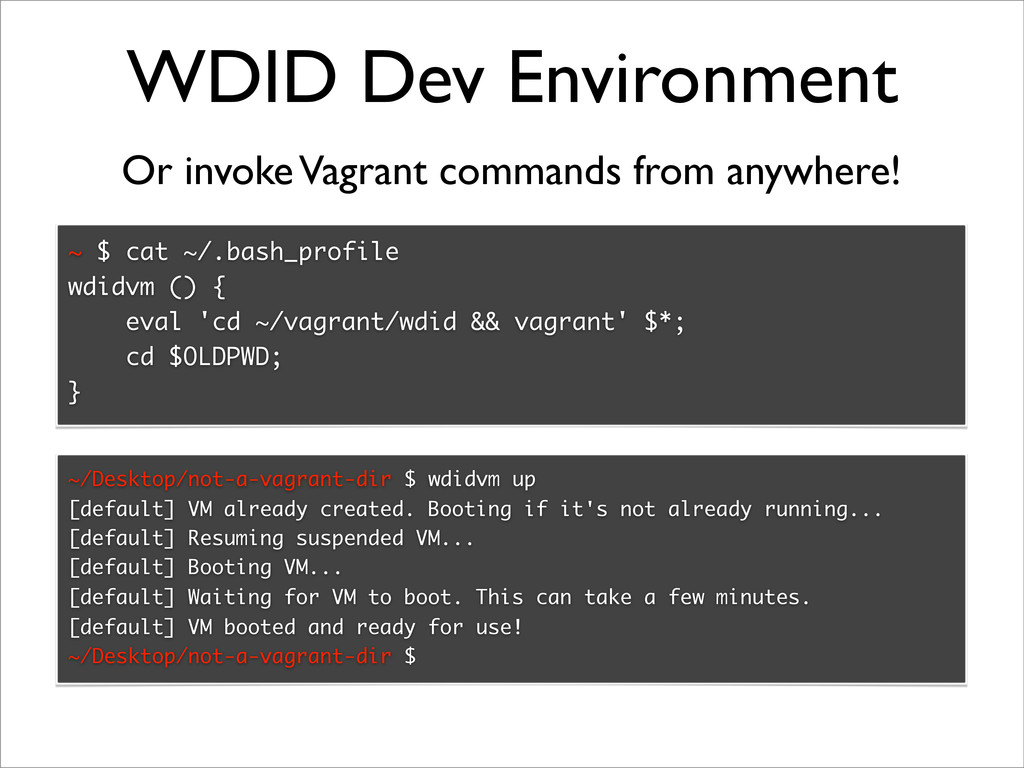 WDID Dev Environment ~ $ cat ~/.bash_profile wd...