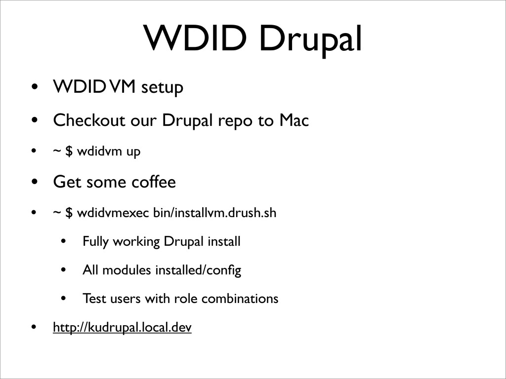 WDID Drupal • WDID VM setup • Checkout our Drup...