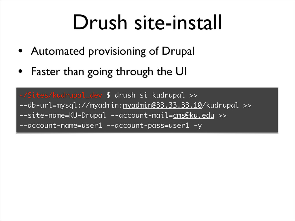 Drush site-install • Automated provisioning of ...