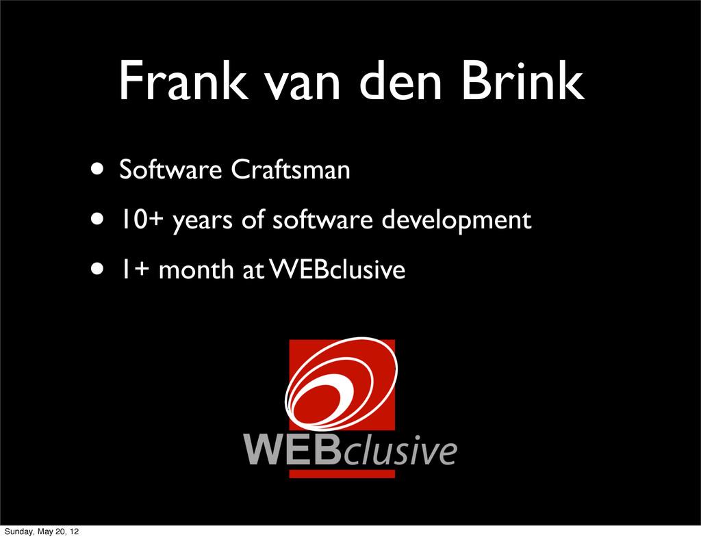 Frank van den Brink • Software Craftsman • 10+ ...