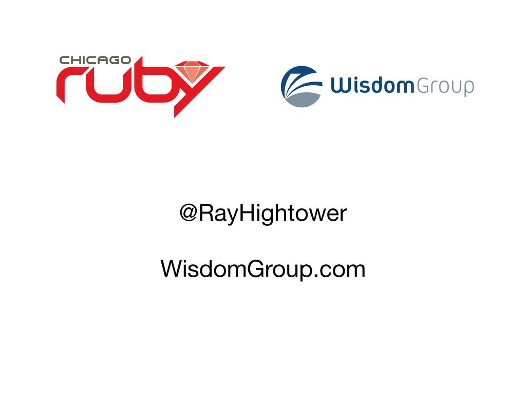 @RayHightower WisdomGroup.com