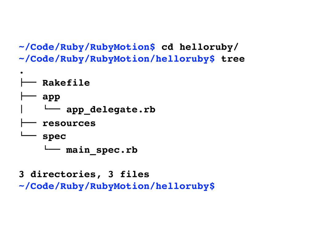 ~/Code/Ruby/RubyMotion$ cd helloruby/ ~/Code/Ru...