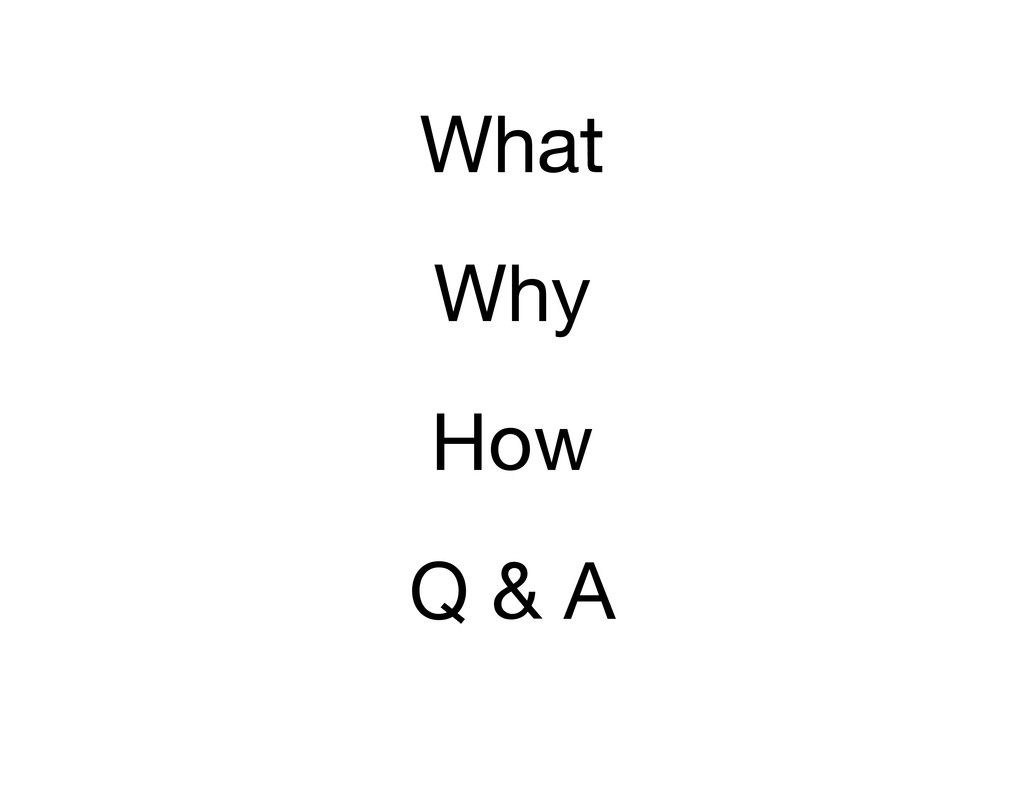 What Why How Q & A