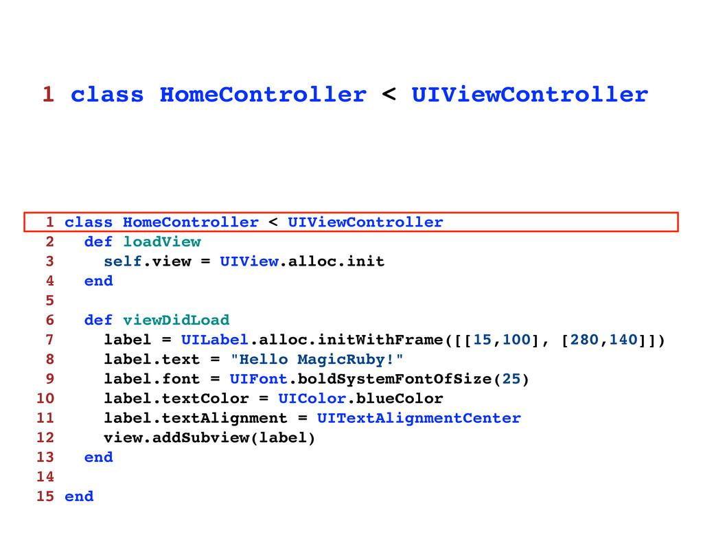 1 class HomeController < UIViewController 2 def...