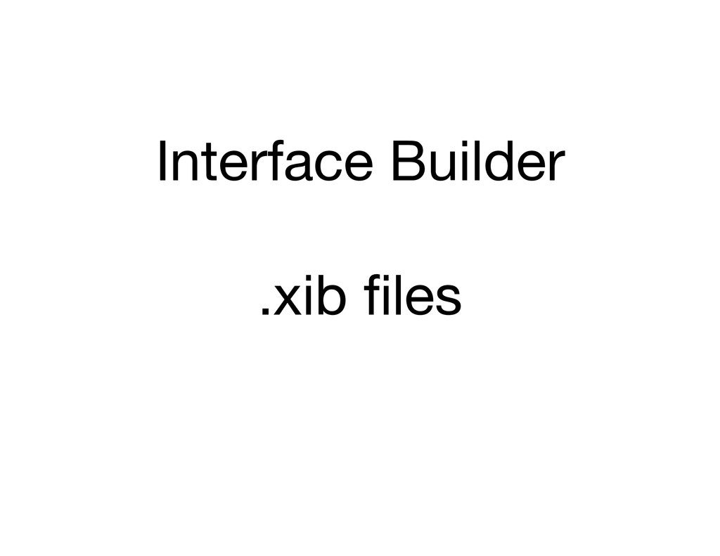 Interface Builder .xib files