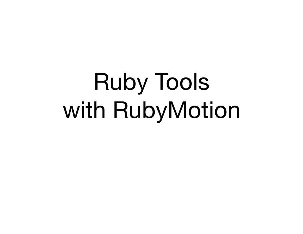 Ruby Tools with RubyMotion