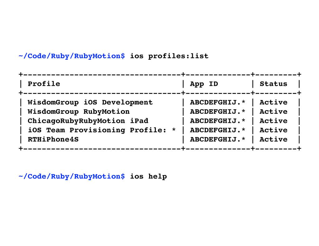 ~/Code/Ruby/RubyMotion$ ios profiles:list +----...