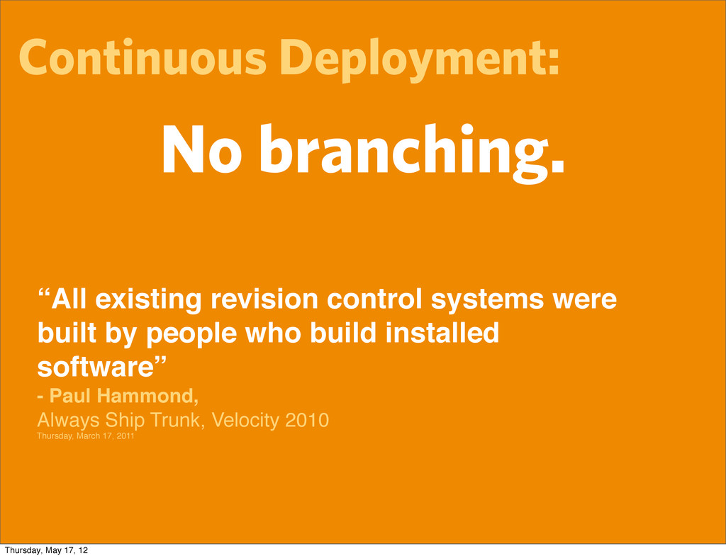 """Continuous Deployment: No branching. """"All exist..."""