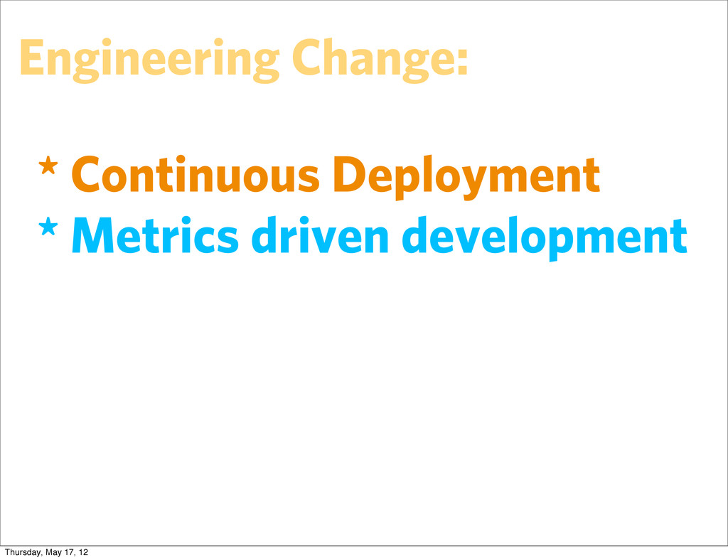 Engineering Change: * Continuous Deployment * M...
