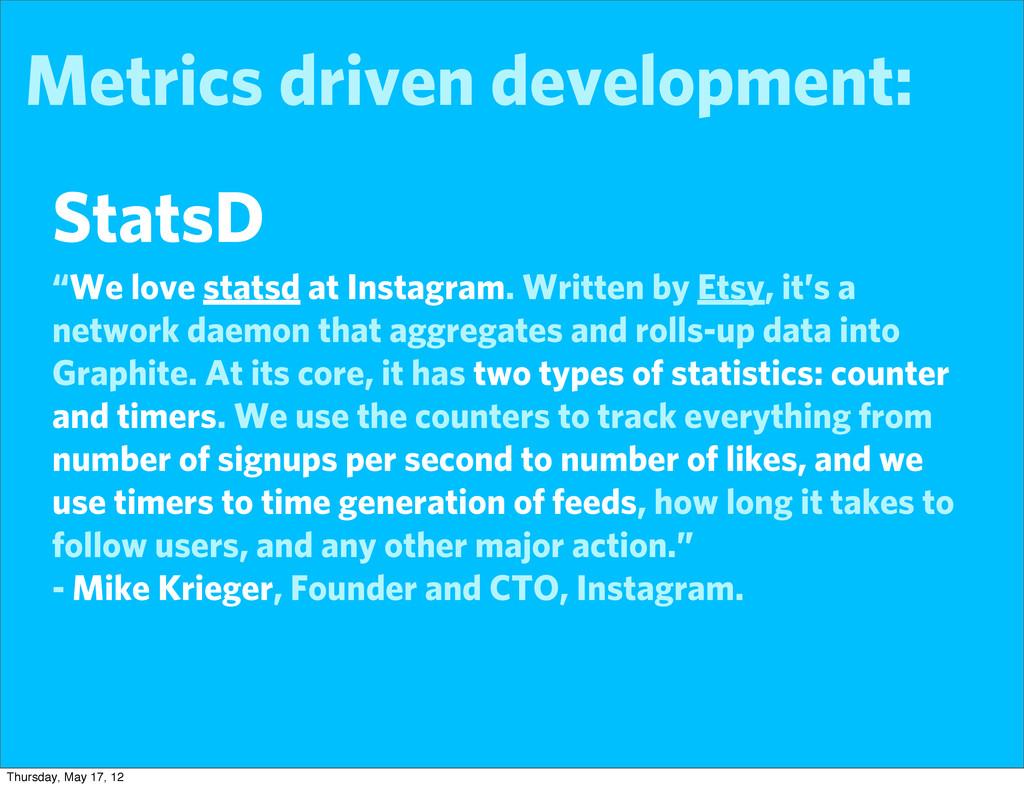 "Metrics driven development: StatsD ""We love sta..."