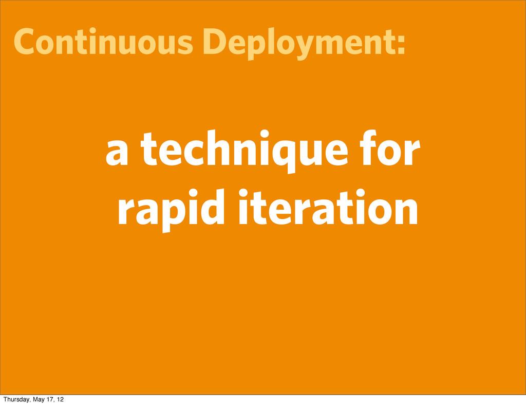 Continuous Deployment: a technique for rapid it...