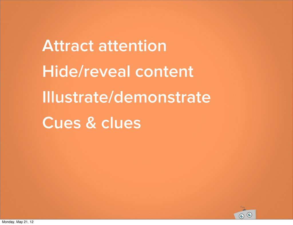 Attract attention Hide/reveal content Illustrat...