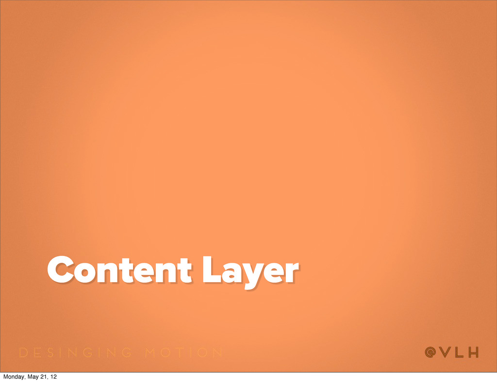 Content Layer Monday, May 21, 12