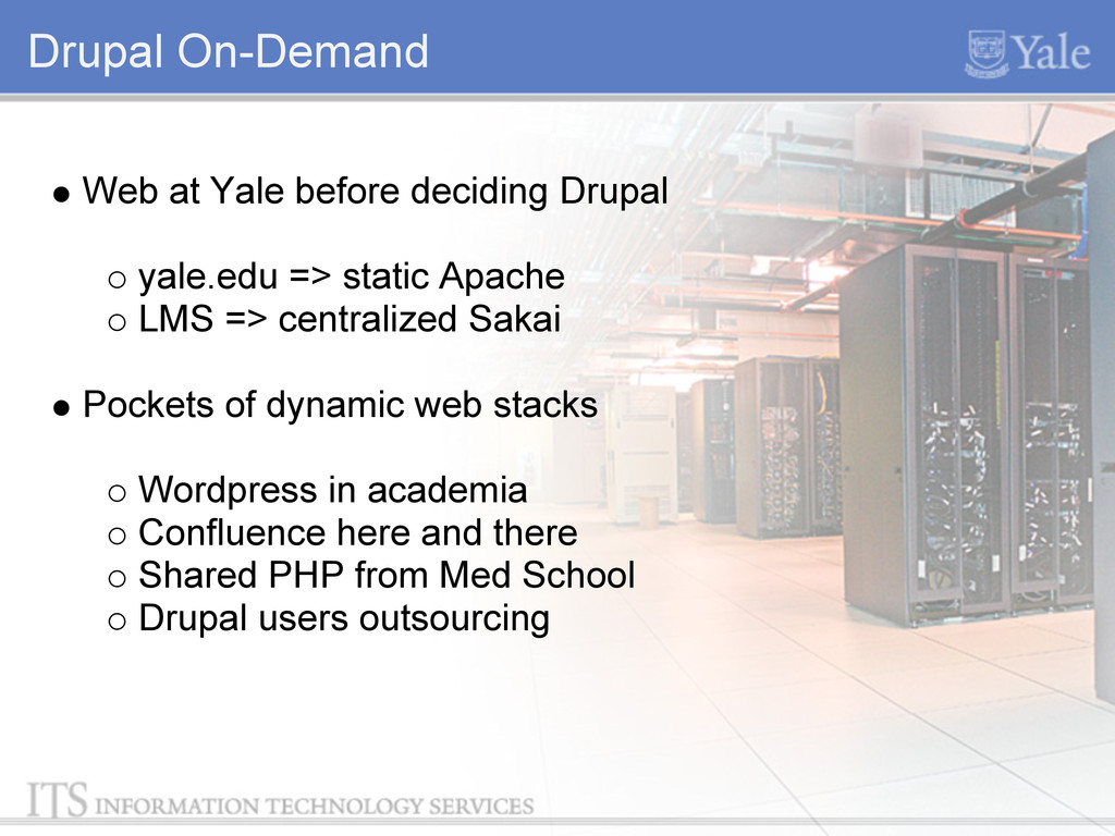 Drupal On-Demand Web at Yale before deciding Dr...
