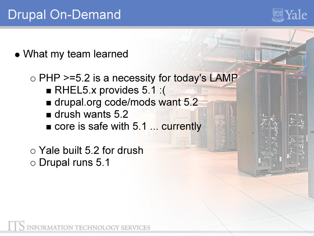 Drupal On-Demand What my team learned PHP >=5.2...