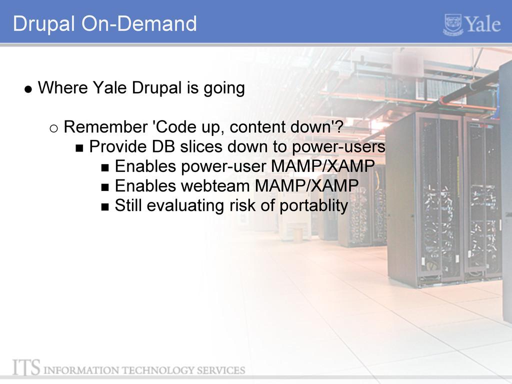 Drupal On-Demand Where Yale Drupal is going Rem...