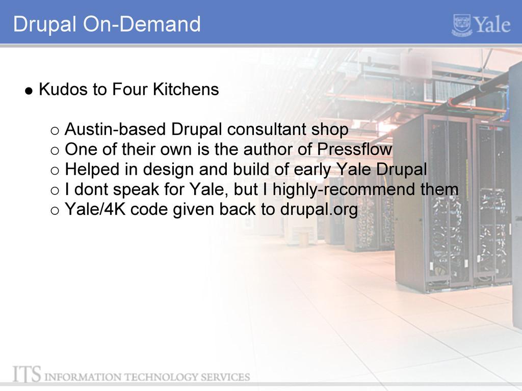 Drupal On-Demand Kudos to Four Kitchens Austin-...