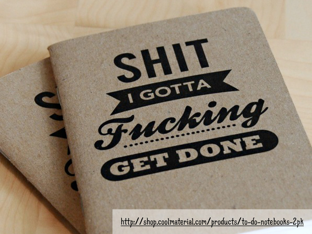SHIT I GOTTA FUCKING GET DONE • Notepads http:/...