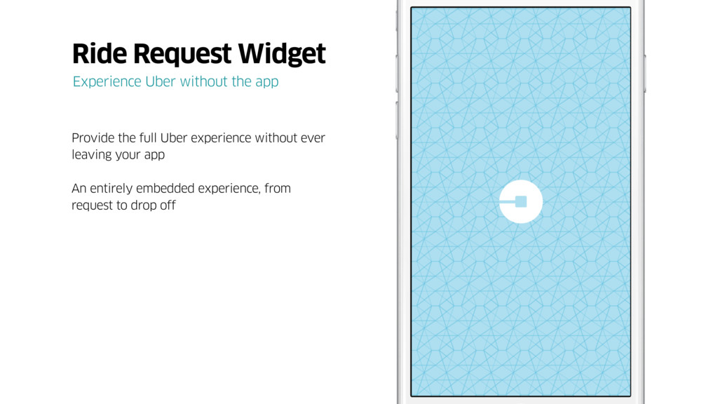 Provide the full Uber experience without ever l...