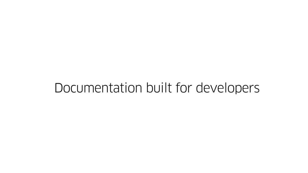 Documentation built for developers