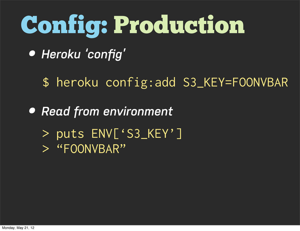 Config: Production • Heroku 'config' • Read from...