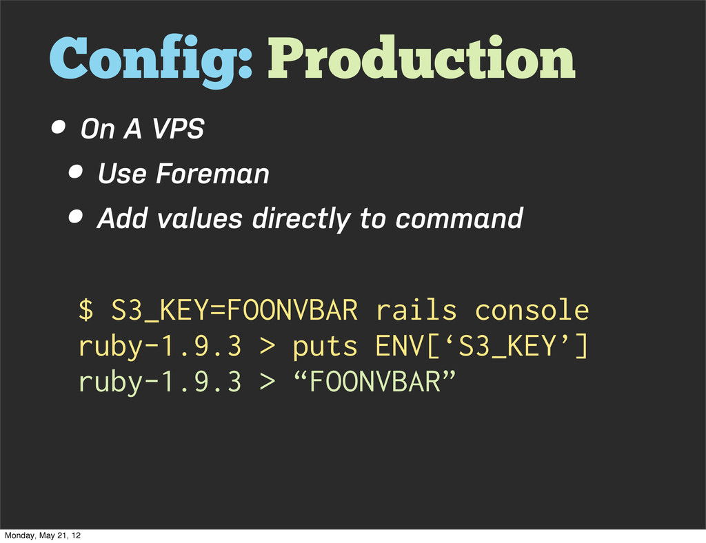 Config: Production • On A VPS • Use Foreman • A...