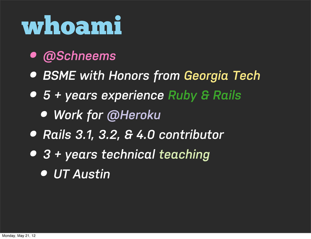 whoami • @Schneems • BSME with Honors from Geor...