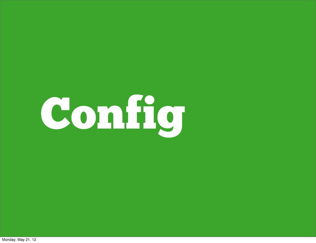 Config Monday, May 21, 12