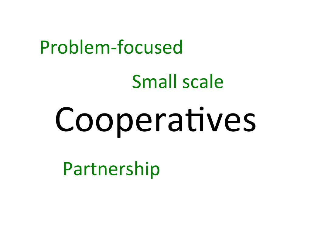 Coopera7ves  Problem-‐focused  Small ...