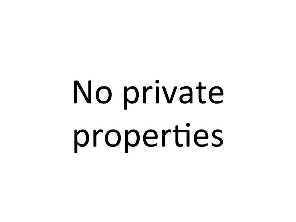 No private  proper7es