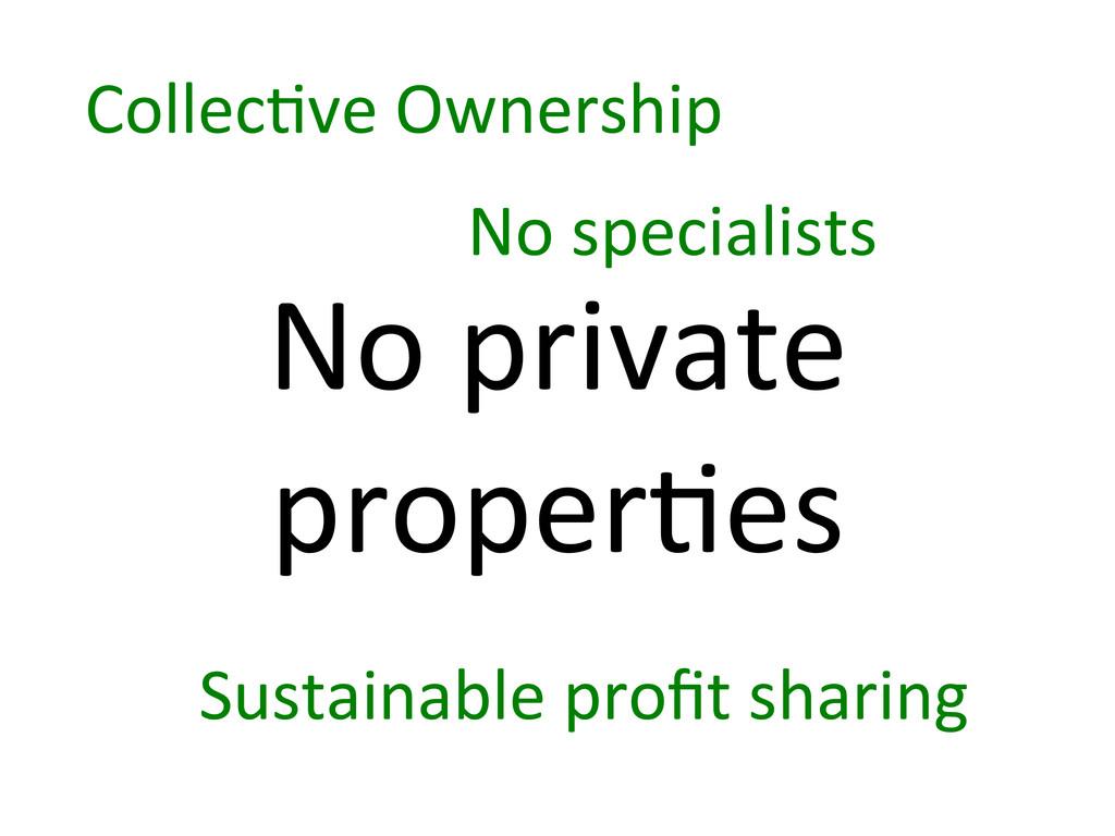 No private  proper7es  Collec7ve Ow...