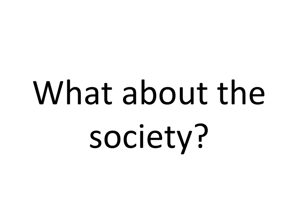 What about the  society?