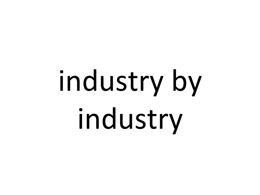industry by  industry