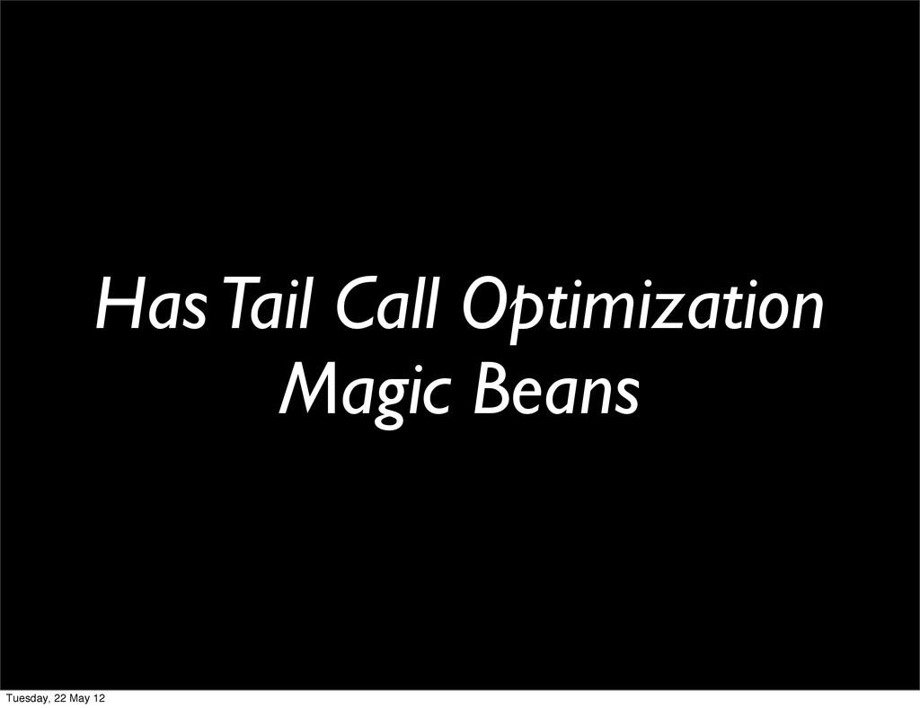 Has Tail Call Optimization Magic Beans Tuesday,...