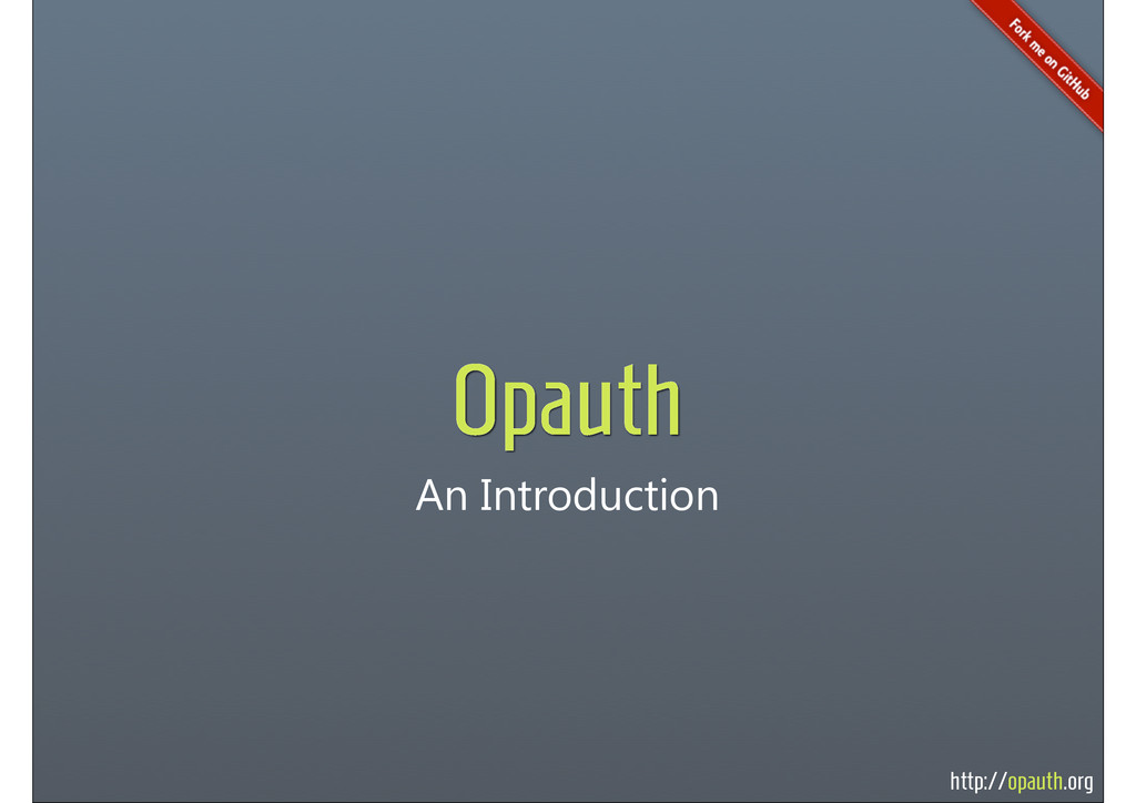 http://opauth.org An Introduction Opauth