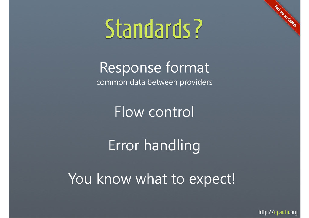 http://opauth.org Standards? Response format co...
