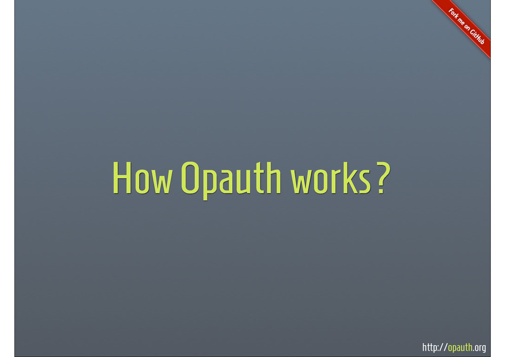 http://opauth.org How Opauth works?