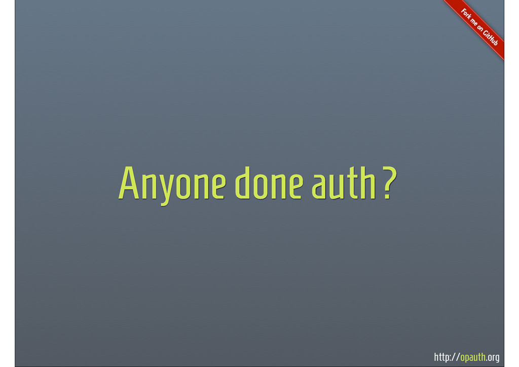 http://opauth.org Anyone done auth?