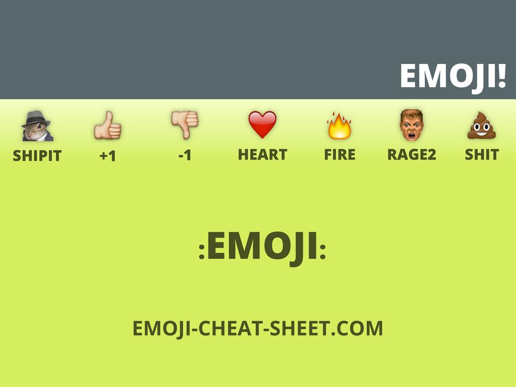 EMOJI! EMOJI-CHEAT-SHEET.COM SHIPIT +1 -1 RAGE2...