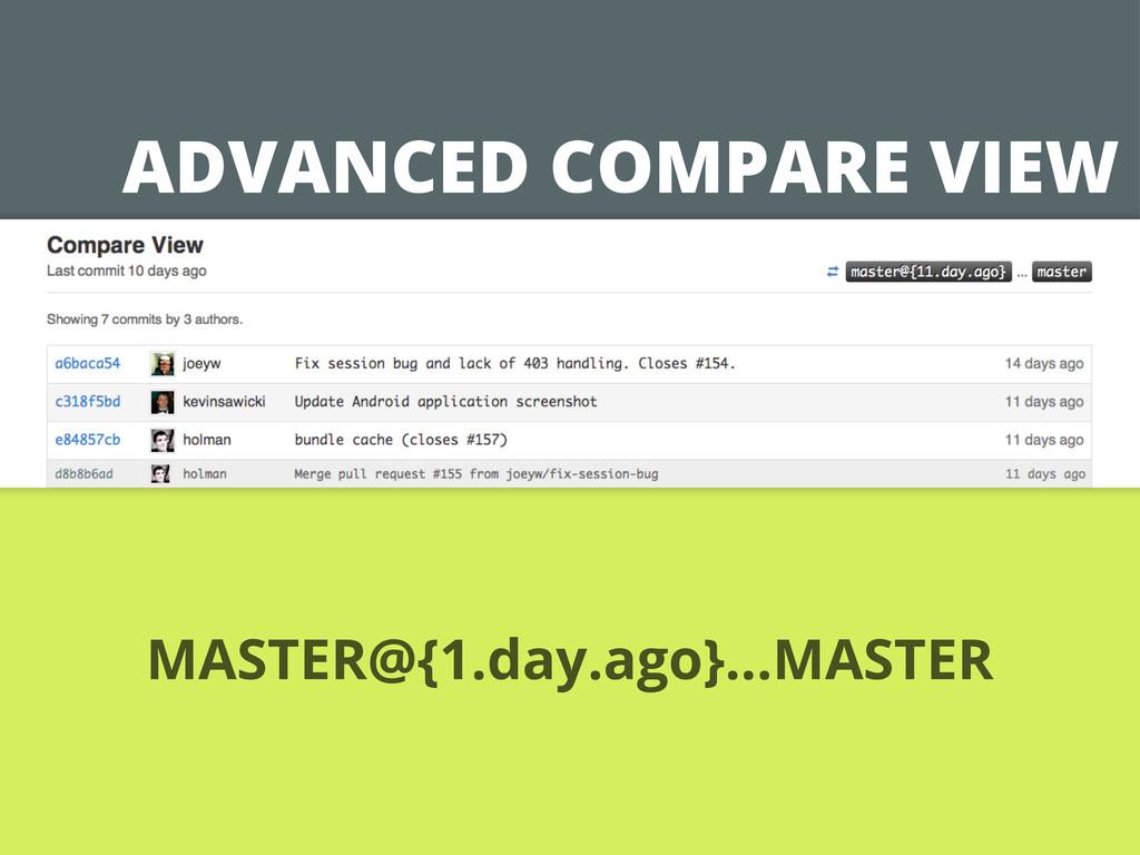 ADVANCED COMPARE VIEW MASTER@{1.day.ago}...MAST...