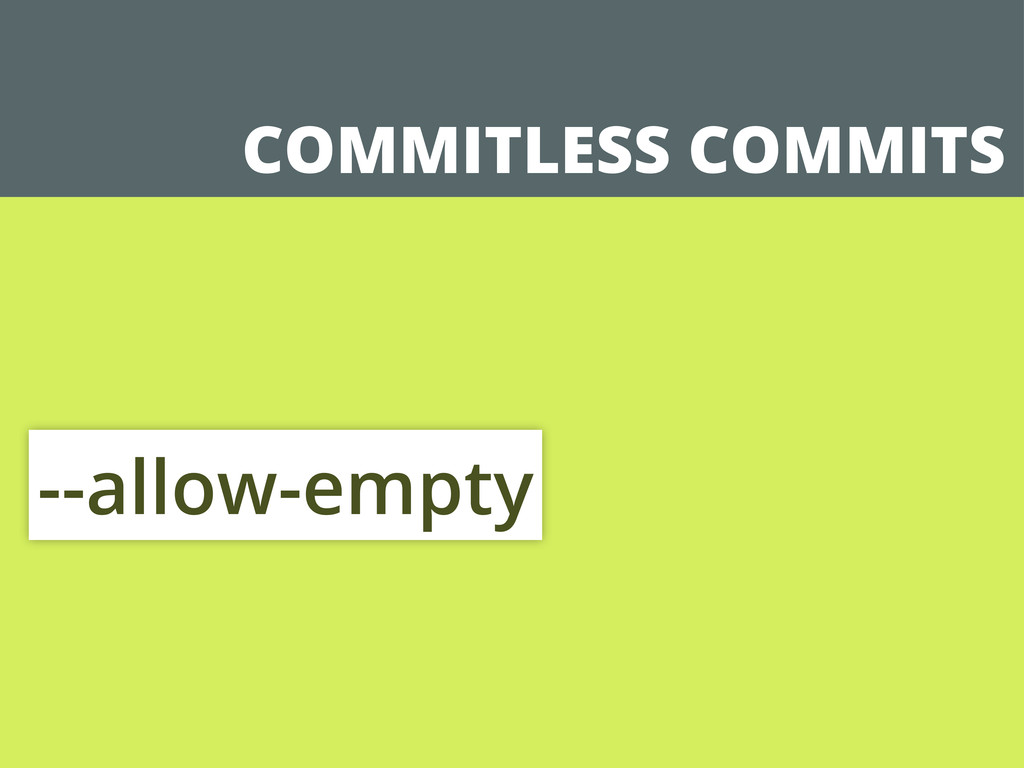 COMMITLESS COMMITS --allow-empty